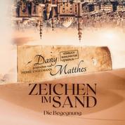 Zeichen im Sand - Die Begegnung (ungekürzt)