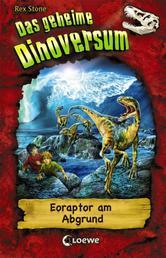 Das geheime Dinoversum 18 - Eoraptor am Abgrund