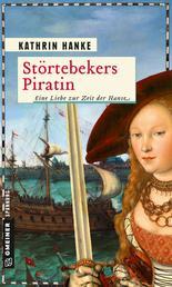 Störtebekers Piratin - Eine Liebe zur Zeit der Hanse