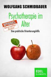 Psychotherapie im Alter - Eine praktische Orientierungshilfe