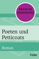Frances Sherwood: Poeten und Petticoats