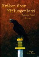 Gunnar Kunz: Krähen über Niflungenland