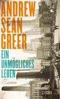 Andrew Sean Greer: Ein unmögliches Leben ★★★★
