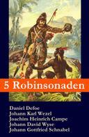 Daniel Defoe: 5 Robinsonaden: Robinson Crusoe + Robinson Krusoe + Robinson der Jüngere + Der schweizerische Robinson + Die Insel Felsenburg (mit zahlreichen Illustrationen) ★★★