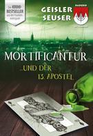 Roland Geisler: Mortificantur und der 13. Apostel