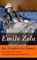 Émile Zola: Das Paradies der Damen (Au bonheur des dames: Die Rougon-Macquart Band 11)