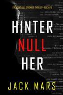 Jack Mars: Hinter Null Her (Ein Agent Null Spionage-Thriller—Buch #9) ★★★★
