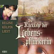 Die Rückkehr der Lebenspflückerin - Historischer Roman