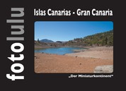 """Islas Canarias - Gran Canaria - """"Der Minaturkontinent"""""""