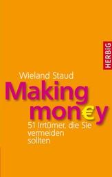 Making money - 51 Irrtümer, die Sie vermeiden sollten