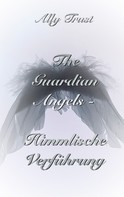 Ally Trust: The Guardian Angels - Himmlische Verführung ★★★★