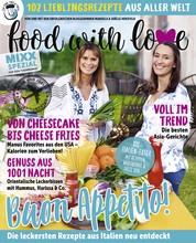 Food with Love - Lieblingsrezepte aus aller Welt - MIXX Spezial