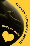 Vanessa Bauer: Erlebnis Schwangerschaft...Woche für Woche ★★★★★