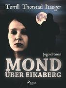 Torill Thorstad Hauger: Mond über Eikaberg ★★★