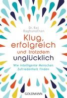 Raj Raghunathan: Klug, erfolgreich, und trotzdem unglücklich ★★★★★