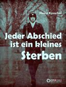 Heinz Kruschel: Jeder Abschied ist ein kleines Sterben