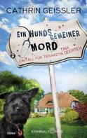 Cathrin Geissler: Ein hundsgemeiner Mord ★★★★