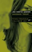 Jan Costin Wagner: Kaliber .64: Sandmann träumt ★★★