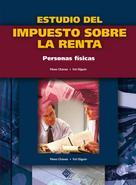 José Pérez Chávez: Estudio del impuesto sobre la renta. Personas físicas 2017