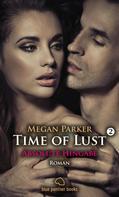 Megan Parker: Time of Lust | Band 2 | Absolute Hingabe | Roman ★★★★
