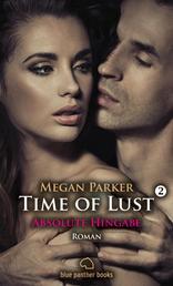 Time of Lust | Band 2 | Absolute Hingabe | Roman - Sex, Leidenschaft, Erotik und Lust