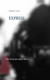 Express - Die Frau im roten Kleid