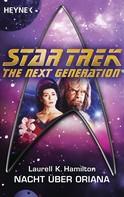 Laurell K. Hamilton: Star Trek - The Next Generation: Nacht über Oriana