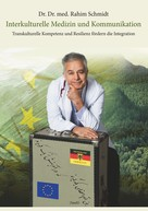 Rahim Schmidt: Interkulturelle Medizin und Kommunikation