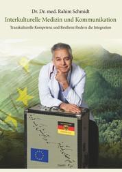 Interkulturelle Medizin und Kommunikation - Transkulturelle Kompetenz und Resilienz fördern die Integration