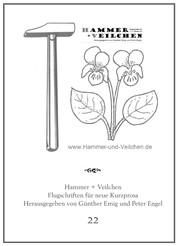 Hammer + Veilchen Nr. 22 - Flugschriften für neue Kurzprosa