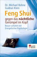 Dr. Michael Bohne: Feng Shui gegen das nächtliche Gerümpel im Kopf ★★★★