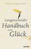 Florian Langenscheidt: Langenscheidts Handbuch zum Glück ★★★★