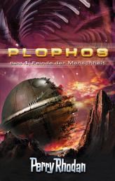 Plophos 1: Feinde der Menscheit - Perry Rhodan Plophos-Zyklus