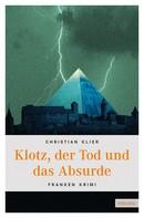 Christian Klier: Klotz, der Tod und das Absurde ★★★