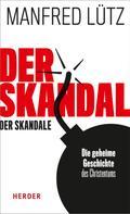 Manfred Lütz: Der Skandal der Skandale ★★★