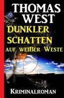 Thomas West: Dunkler Schatten auf weißer Weste