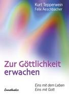 Kurt Tepperwein: Zur Göttlichkeit erwachen ★★★★