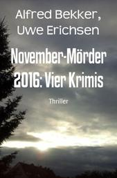 November-Mörder 2016: Vier Krimis - Cassiopeiapress Krimi-Sammelband