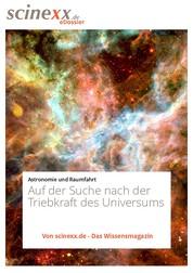 Dunkle Energie - Auf der Suche nach der geheimnisvollen Triebkraft des Universums