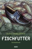Klaus Stickelbroeck: Fischfutter ★★★★