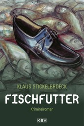 Fischfutter - Kriminalroman aus Düsseldorf