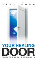 Greg Mohr: Your Healing Door