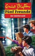 Enid Blyton: Fünf Freunde im Geisterwald ★★★★