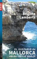 Brigitte Lamberts: El Gustario de Mallorca und das tödliche Gemälde