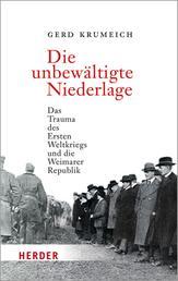 Die unbewältigte Niederlage - Das Trauma des Ersten Weltkriegs und die Weimarer Republik