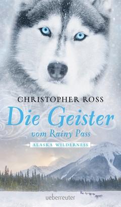 Alaska Wilderness - Die Geister vom Rainy Pass (Bd. 5)