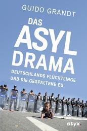 DAS ASYL-DRAMA - Deutschlands Flüchtlinge und die gespaltene EU