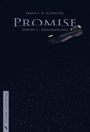 Promise - Episode 1: Niemandsland