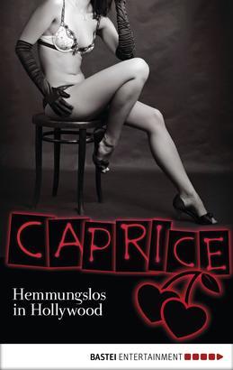 Hemmungslos in Hollywood - Caprice