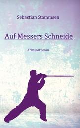Auf Messers Schneide - Kriminalroman